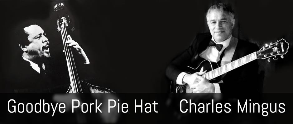 Goodbye Pork Pie Hat - Charles Mingus, guitar arrangement
