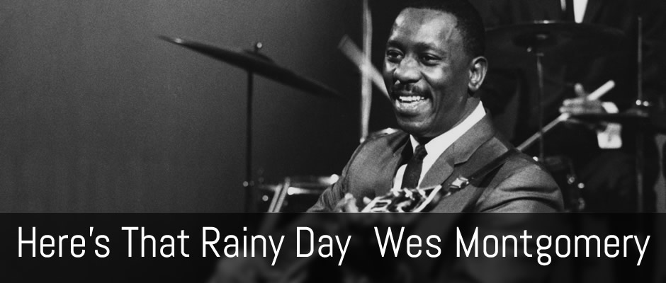 Here's That Rainy Day, Wes Montgomery, Solo Guitar Cover