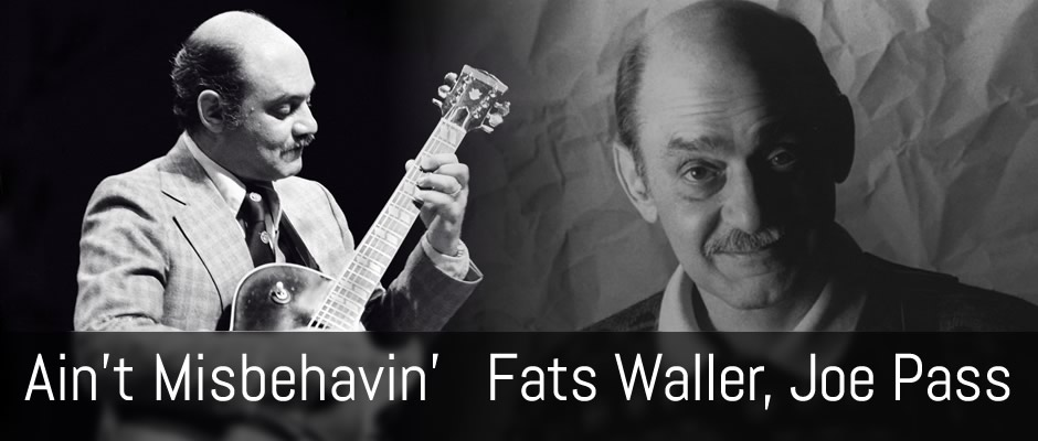 Ain't Misbehavin', Fats Waller, Joe Pass - Solo Guitar