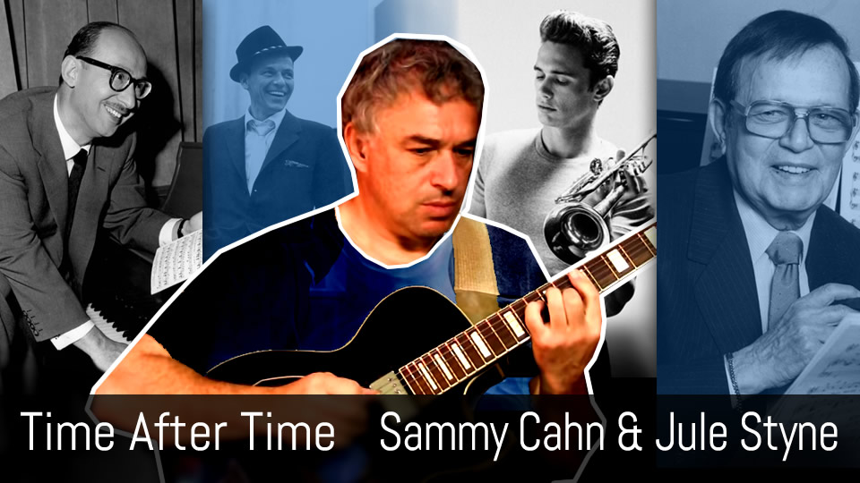 Time After Time, Sammy Cahn and Jule Styne, Chet Baker, solo jazz guitar