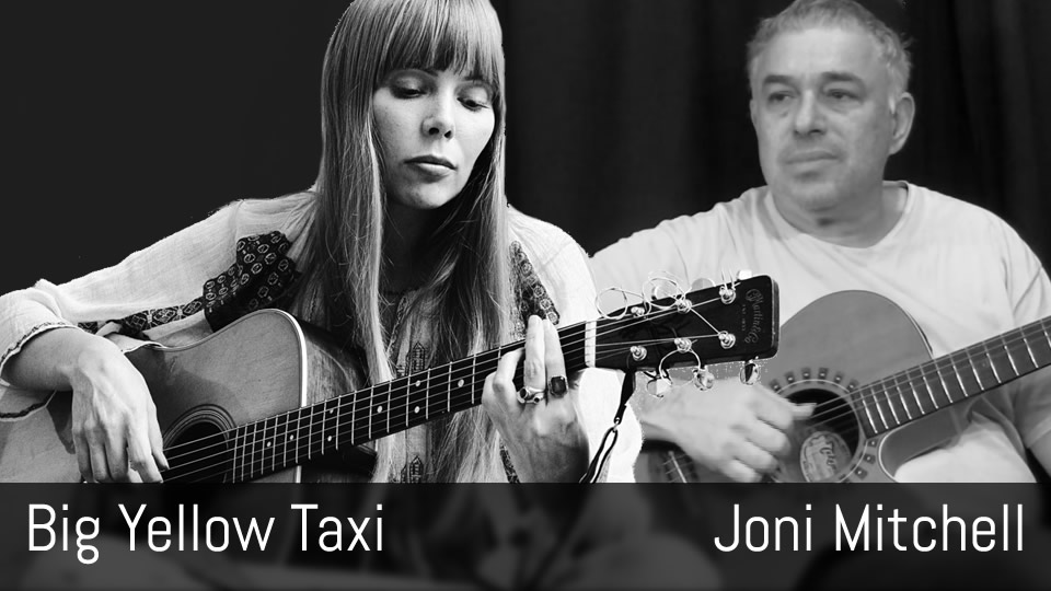Big Yellow Taxi, Joni Mitchell, Fingerstyle Acoustic Guitar