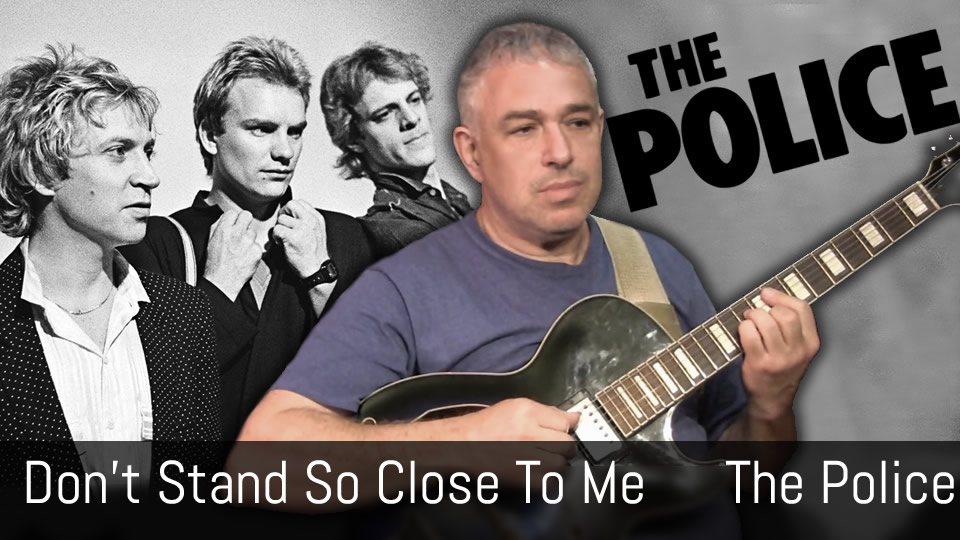 Don't Stand So Close to Me, fingerstyle guitar, The Police
