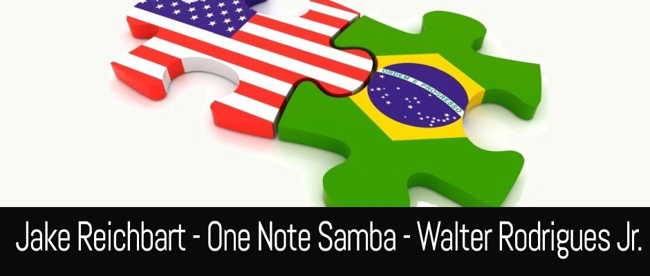 One Note Samba, Walter Rodrigues Jr., Jake Reichbart