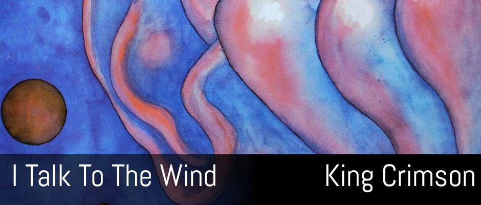 King Crimson, I Talk To The Wind TAB