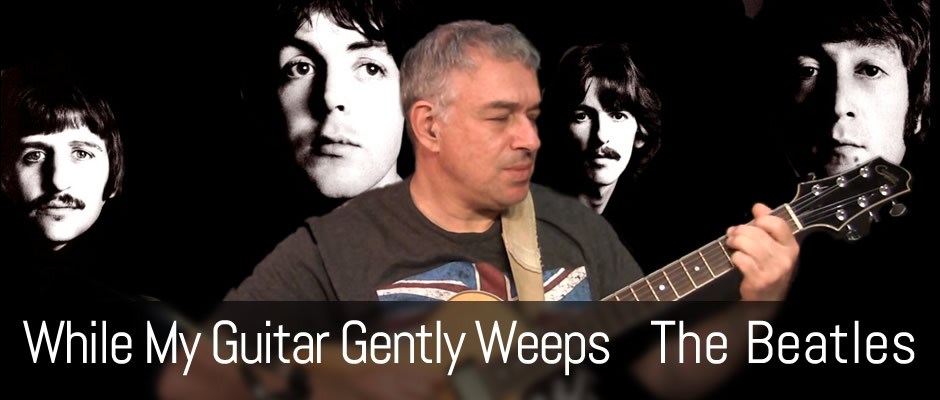 While My Guitar Gently Weeps, The Beatles, fingerstyle guitar